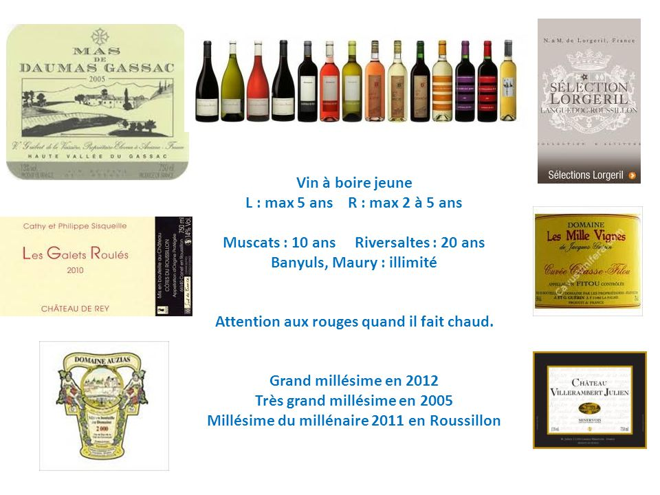 Muscats : 10 ans Riversaltes : 20 ans Banyuls, Maury : illimité