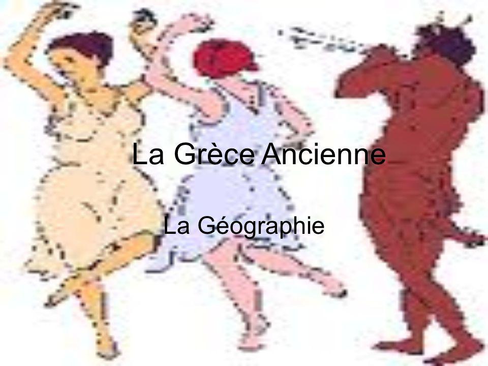 La Grèce Ancienne La Géographie