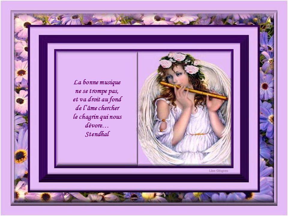 La bonne musique ne se trompe pas, et va droit au fond de l'âme chercher le chagrin qui nous dévore…