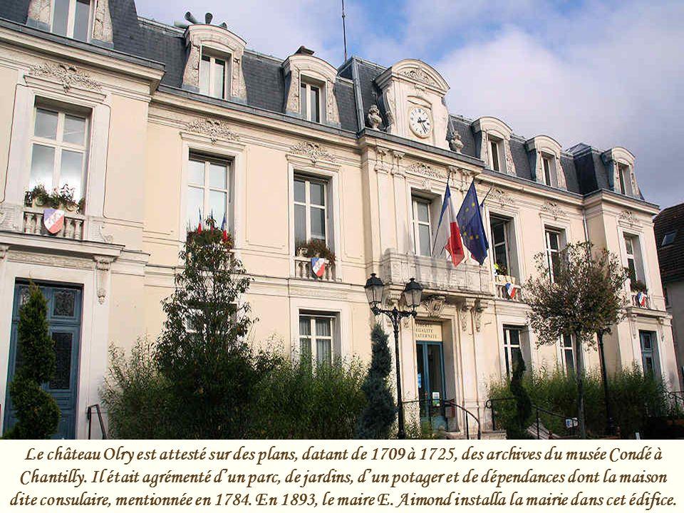 Le château Olry est attesté sur des plans, datant de 1709 à 1725, des archives du musée Condé à Chantilly.