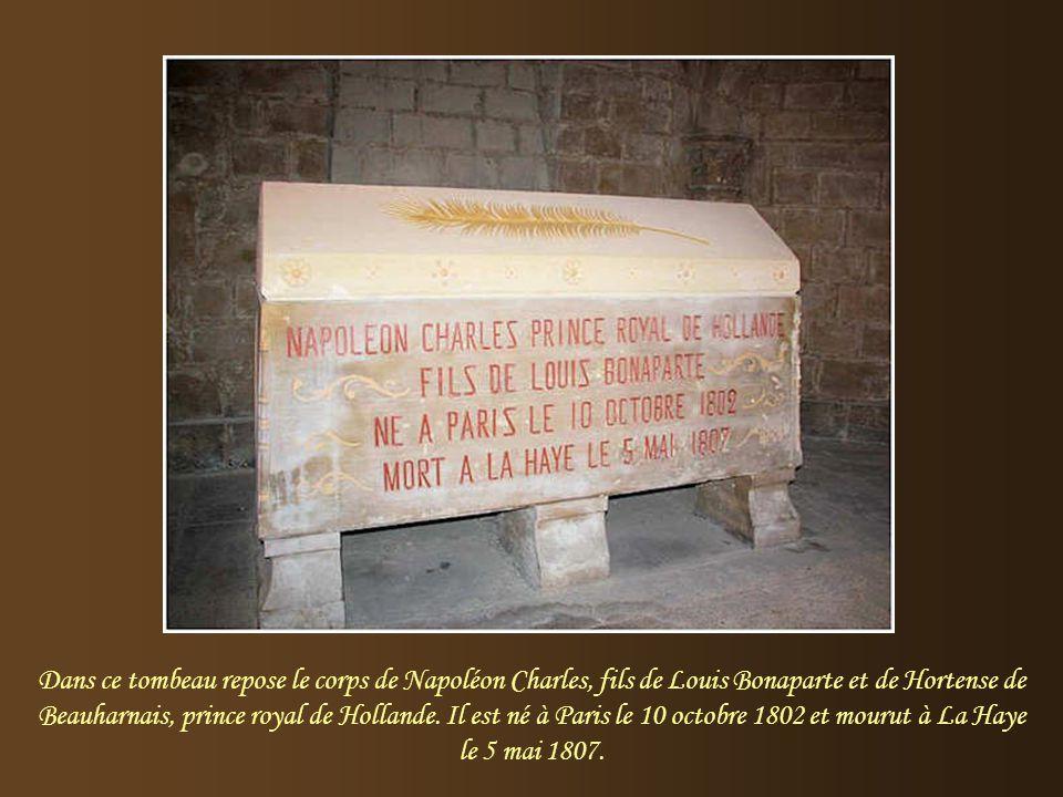 Dans ce tombeau repose le corps de Napoléon Charles, fils de Louis Bonaparte et de Hortense de Beauharnais, prince royal de Hollande.