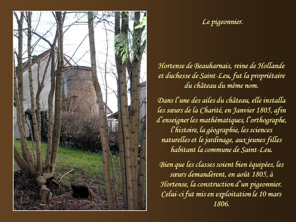 Le pigeonnier. Hortense de Beauharnais, reine de Hollande et duchesse de Saint-Leu, fut la propriétaire du château du même nom.