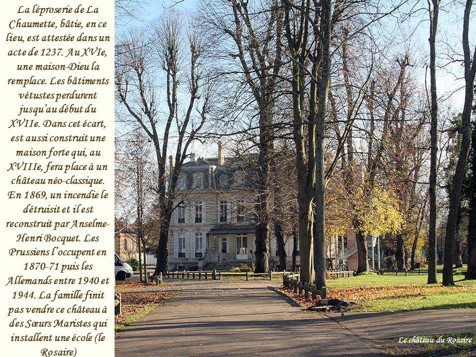 La léproserie de La Chaumette, bâtie, en ce lieu, est attestée dans un acte de 1237. Au XVIe, une maison-Dieu la remplace. Les bâtiments vétustes perdurent jusqu'au début du XVIIe. Dans cet écart, est aussi construit une maison forte qui, au XVIIIe, fera place à un château néo-classique. En 1869, un incendie le détruisit et il est reconstruit par Anselme-Henri Bocquet. Les Prussiens l'occupent en 1870-71 puis les Allemands entre 1940 et 1944. La famille finit pas vendre ce château à des Sœurs Maristes qui installent une école (le Rosaire)