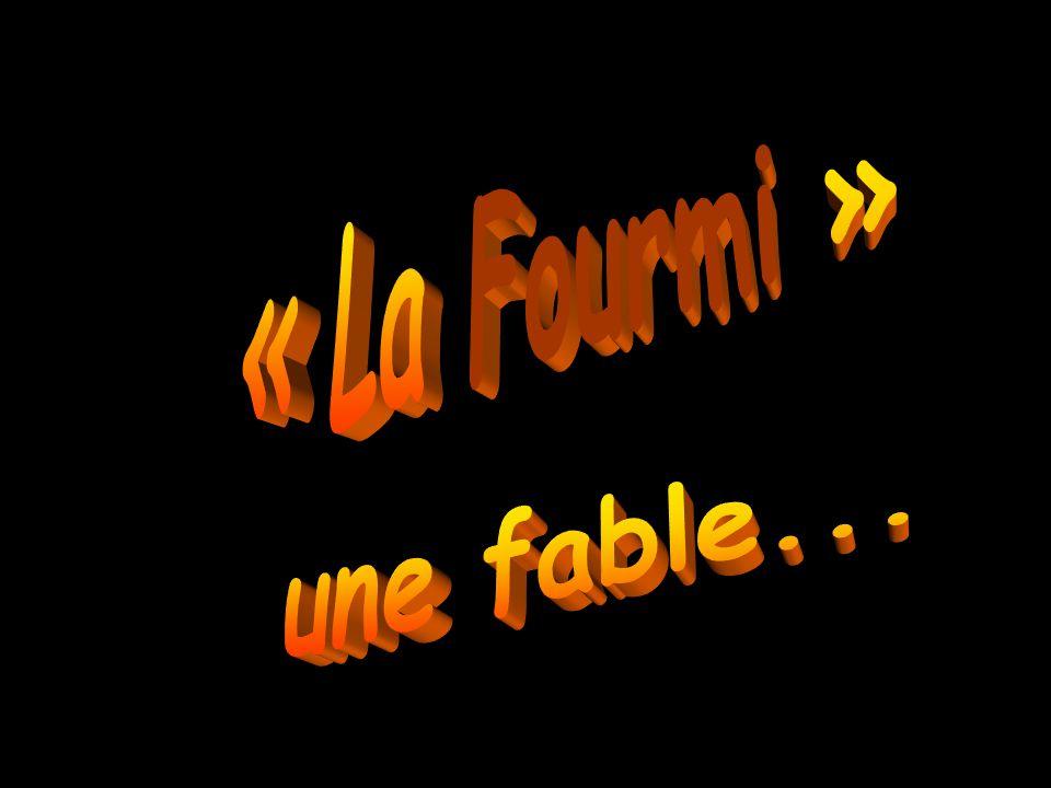 « La Fourmi » une fable...