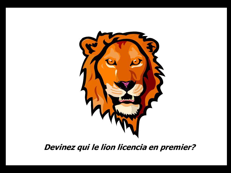 Devinez qui le lion licencia en premier