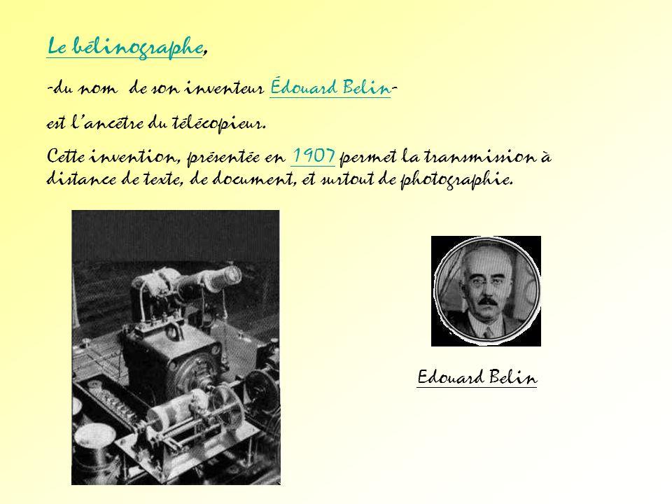 Le bélinographe, -du nom de son inventeur Édouard Belin-