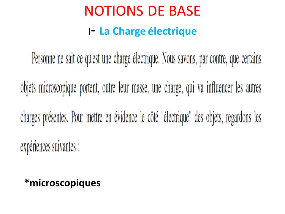NOTIONS DE BASE I- La Charge électrique