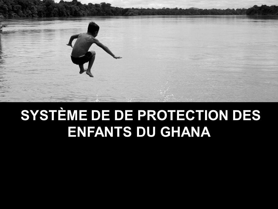 SYSTÈME DE DE PROTECTION DES ENFANTS DU GHANA