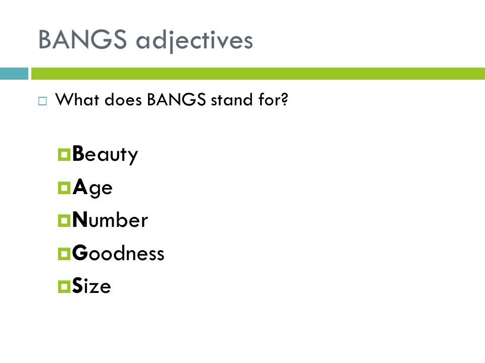 BANGS adjectives Beauty Age Number Goodness Size