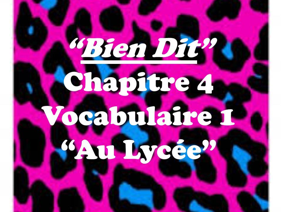 Bien Dit Chapitre 4 Vocabulaire 1 Au Lycée