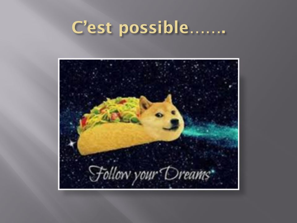 C'est possible…….