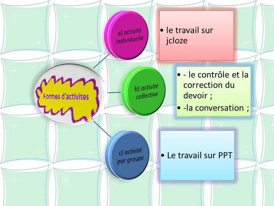 a) activité individuelle le travail sur jcloze b) activité collective