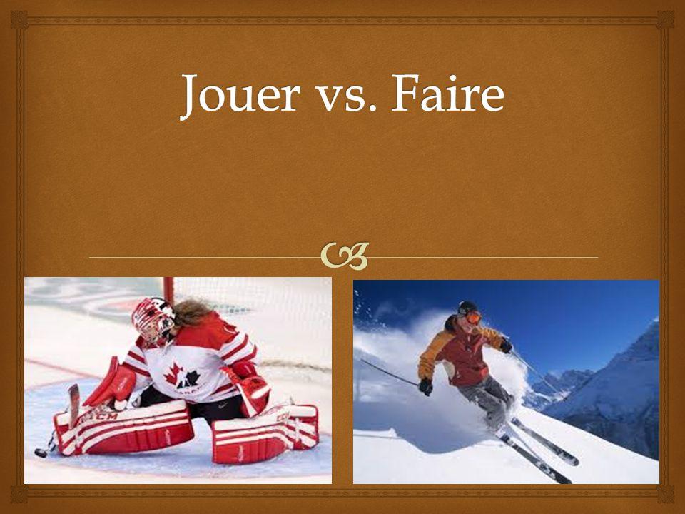 Jouer vs. Faire