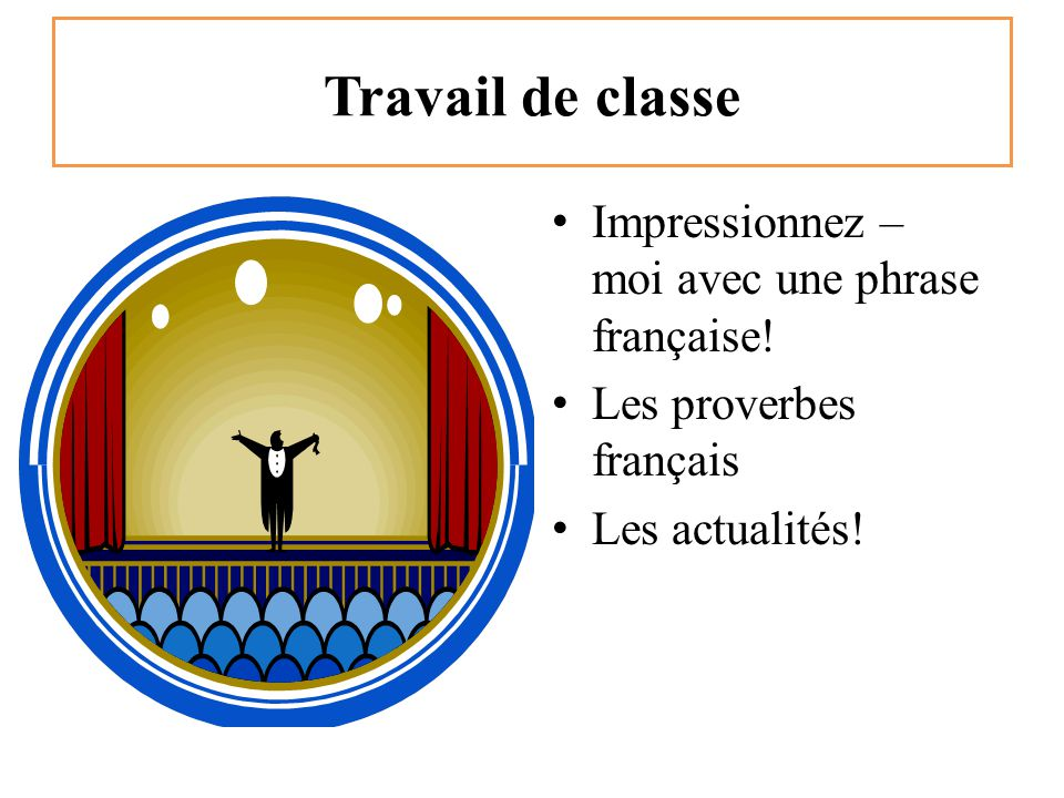 Travail de classe Impressionnez – moi avec une phrase française!