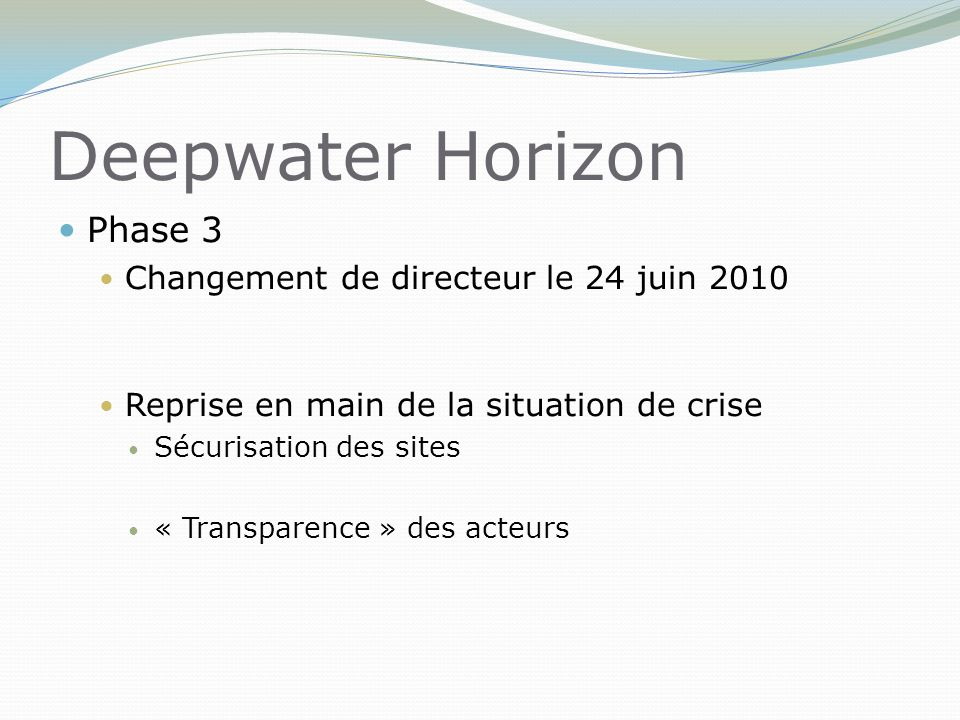 Deepwater Horizon Phase 3 Changement de directeur le 24 juin 2010