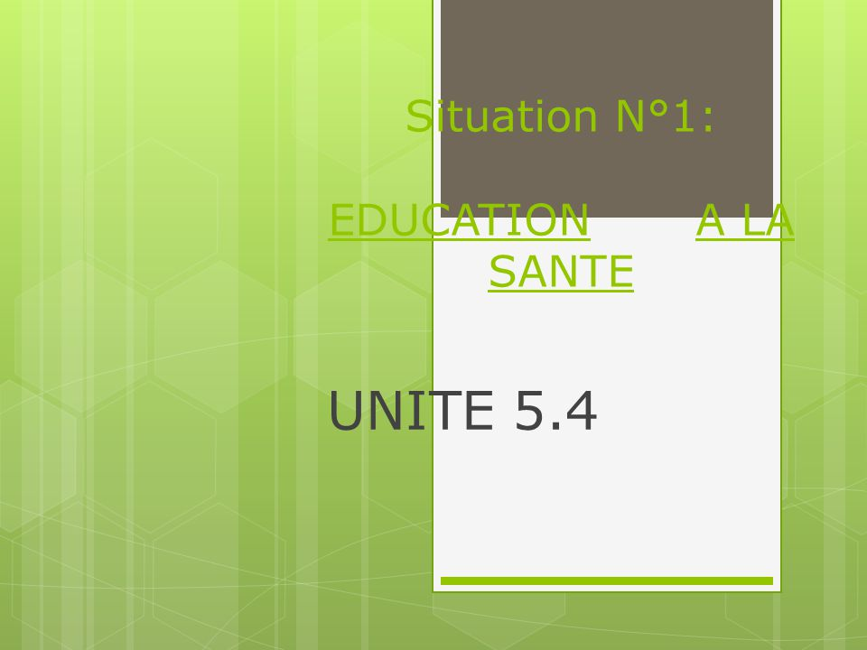 Situation N°1: EDUCATION A LA SANTE