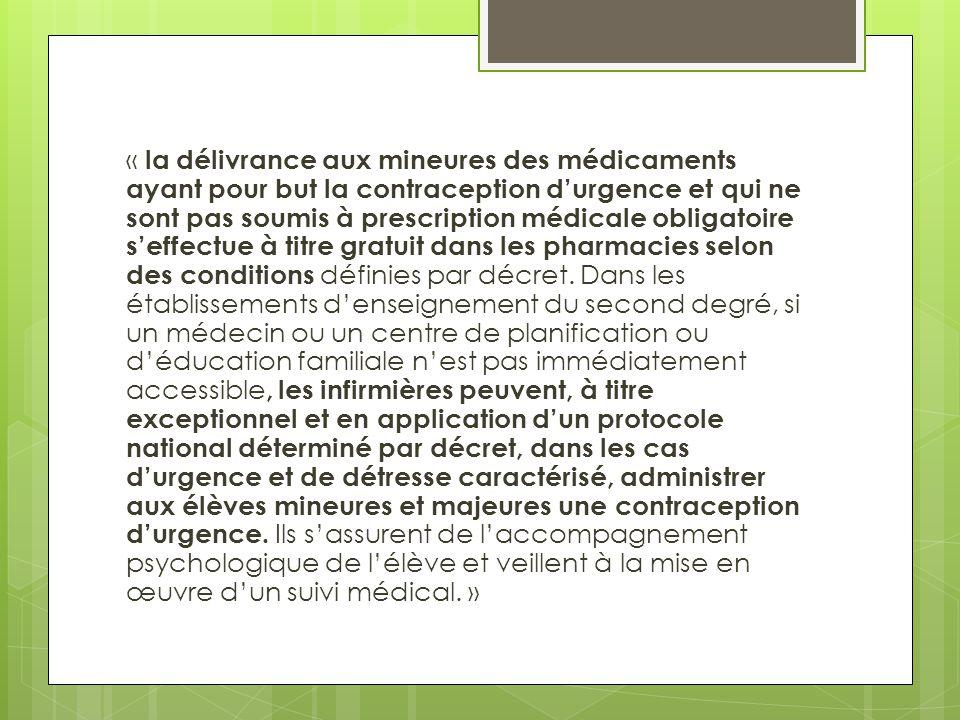 « la délivrance aux mineures des médicaments ayant pour but la contraception d'urgence et qui ne sont pas soumis à prescription médicale obligatoire s'effectue à titre gratuit dans les pharmacies selon des conditions définies par décret.