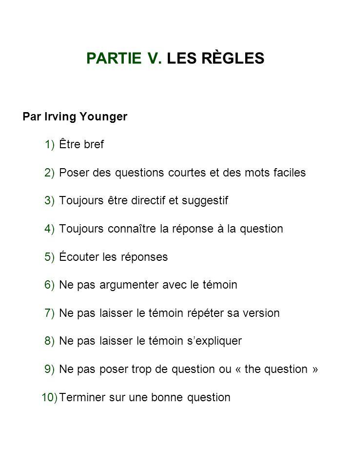 PARTIE V. LES RÈGLES Par Irving Younger 1) Être bref