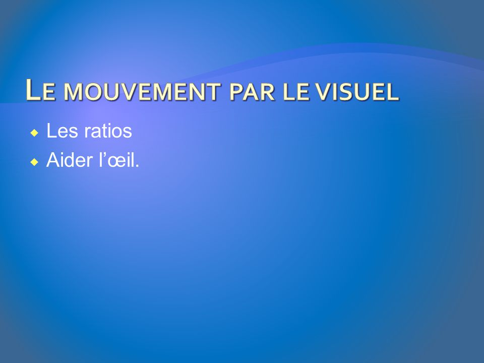 Le mouvement par le visuel