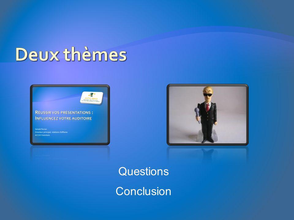 Deux thèmes Questions Conclusion
