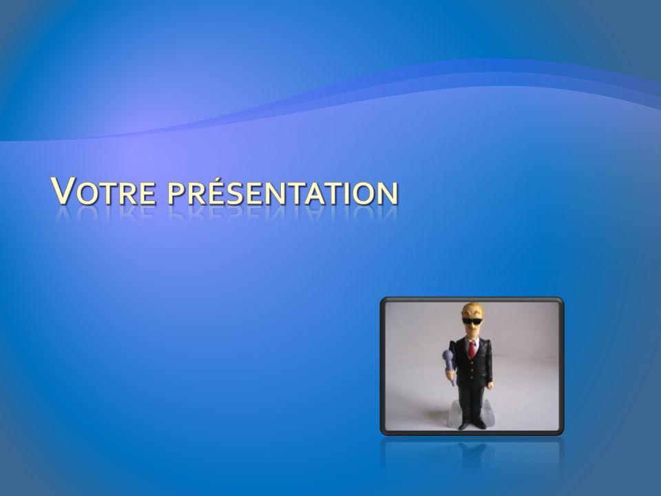 Votre présentation