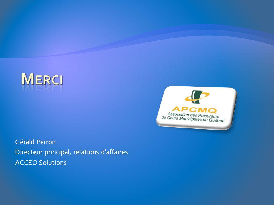 Merci Gérald Perron Directeur principal, relations d'affaires