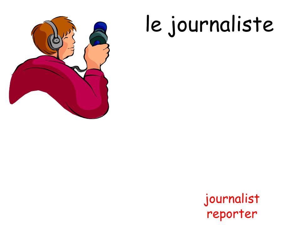 le journaliste journalist reporter