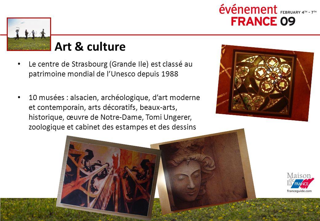 Art & culture Le centre de Strasbourg (Grande Ile) est classé au patrimoine mondial de l'Unesco depuis 1988.