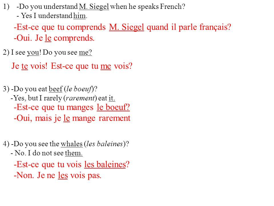 -Est-ce que tu comprends M. Siegel quand il parle français
