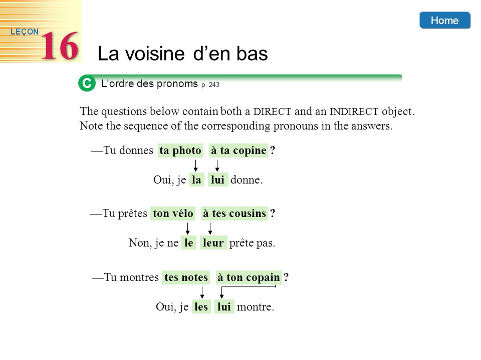 C The questions below contain both a DIRECT and an INDIRECT object.
