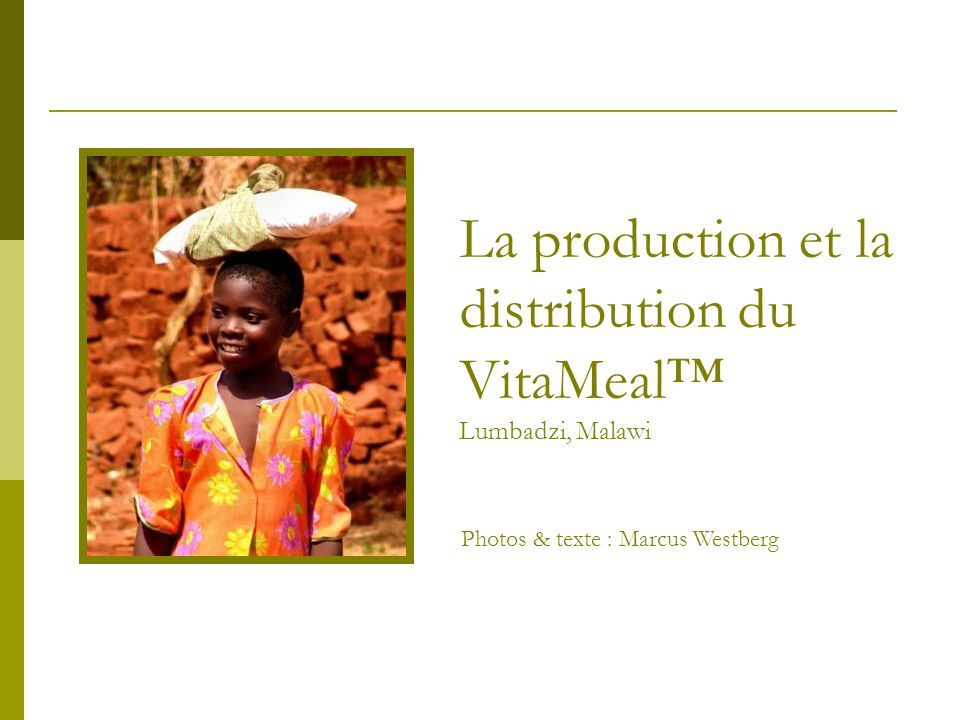 La production et la distribution du VitaMeal™ Lumbadzi, Malawi