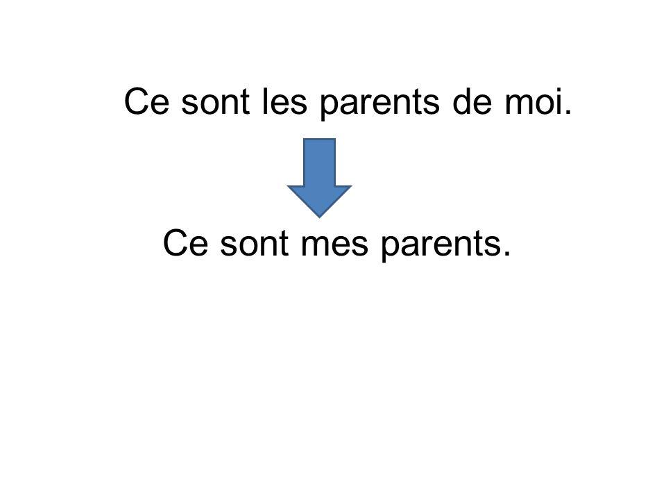 Ce sont les parents de moi.
