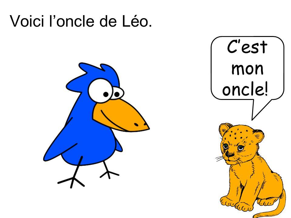 Voici l'oncle de Léo. C'est mon oncle!!
