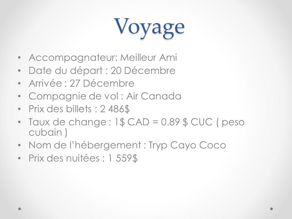 Voyage Accompagnateur: Meilleur Ami Date du départ : 20 Décembre