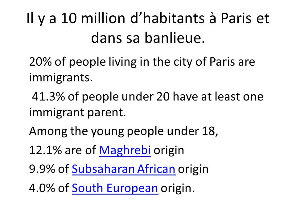 Il y a 10 million d'habitants à Paris et dans sa banlieue.