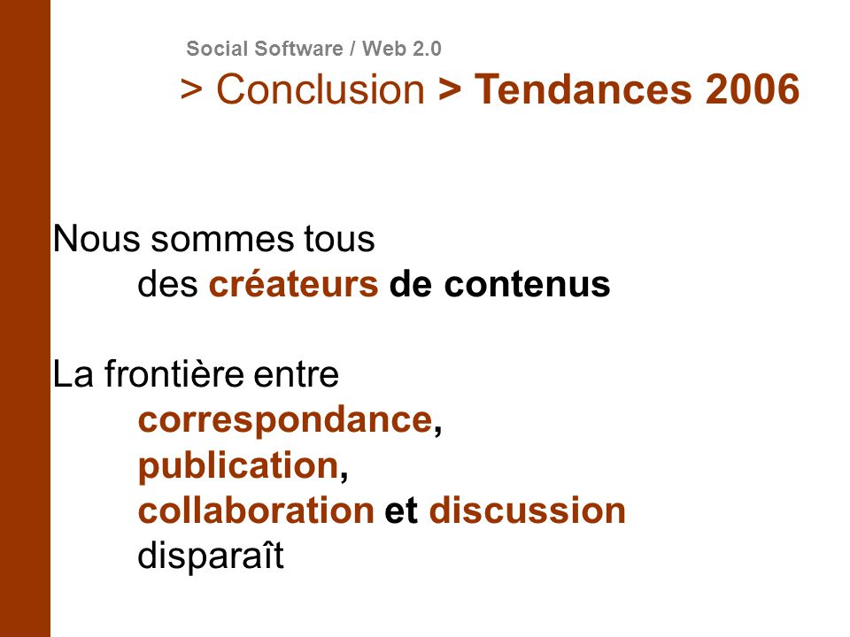 > Conclusion > Tendances 2006