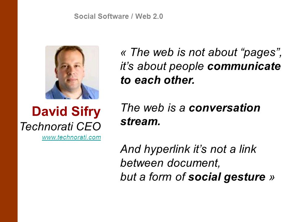 David Sifry « The web is not about pages ,