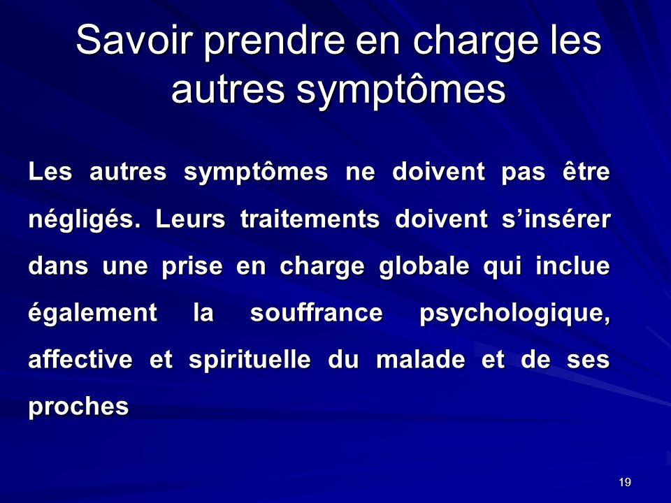 Savoir prendre en charge les autres symptômes