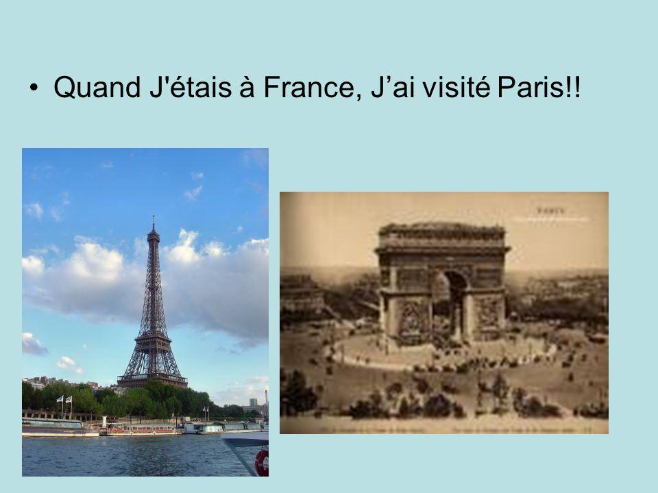 Quand J étais à France, J'ai visité Paris!!