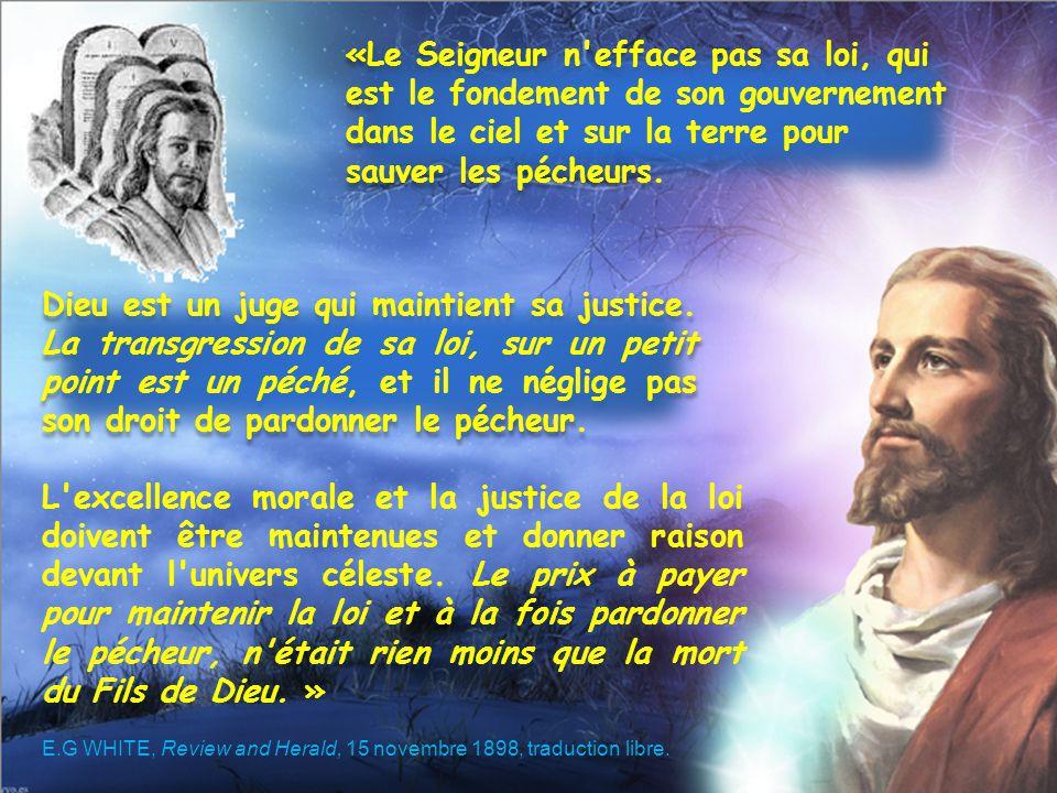 «Le Seigneur n efface pas sa loi, qui est le fondement de son gouvernement dans le ciel et sur la terre pour sauver les pécheurs.