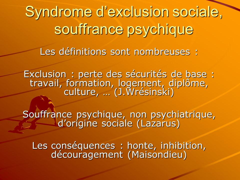 Syndrome d'exclusion sociale, souffrance psychique
