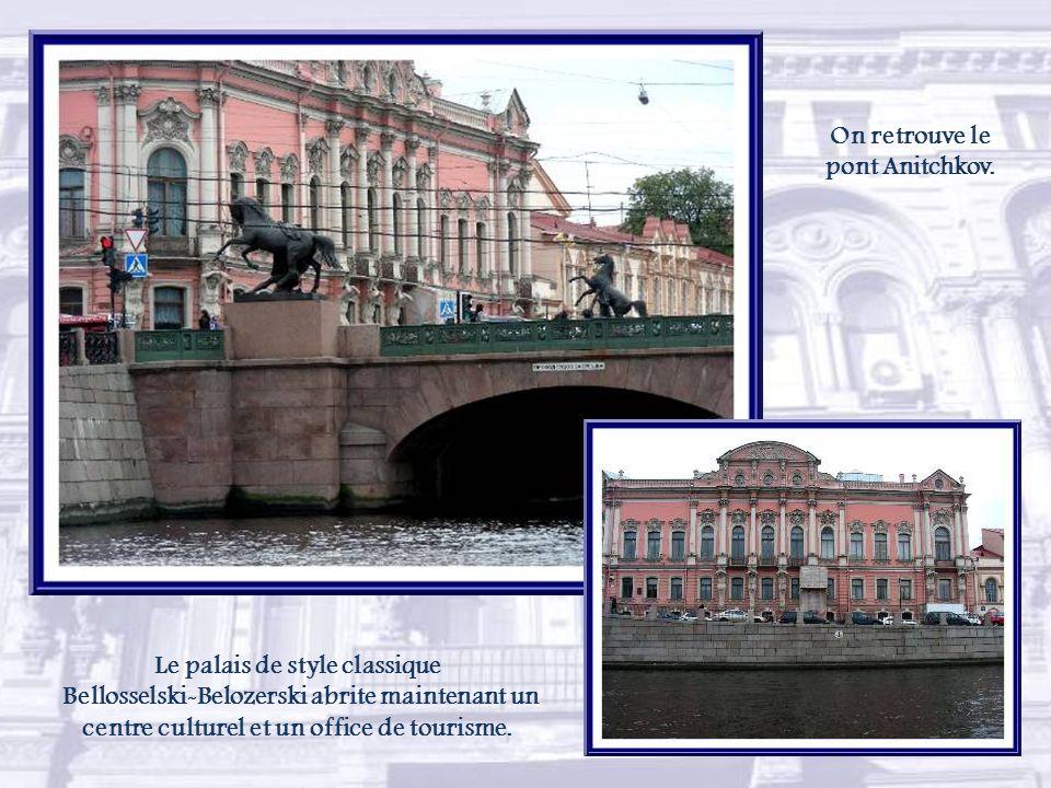 On retrouve le pont Anitchkov. Le palais de style classique