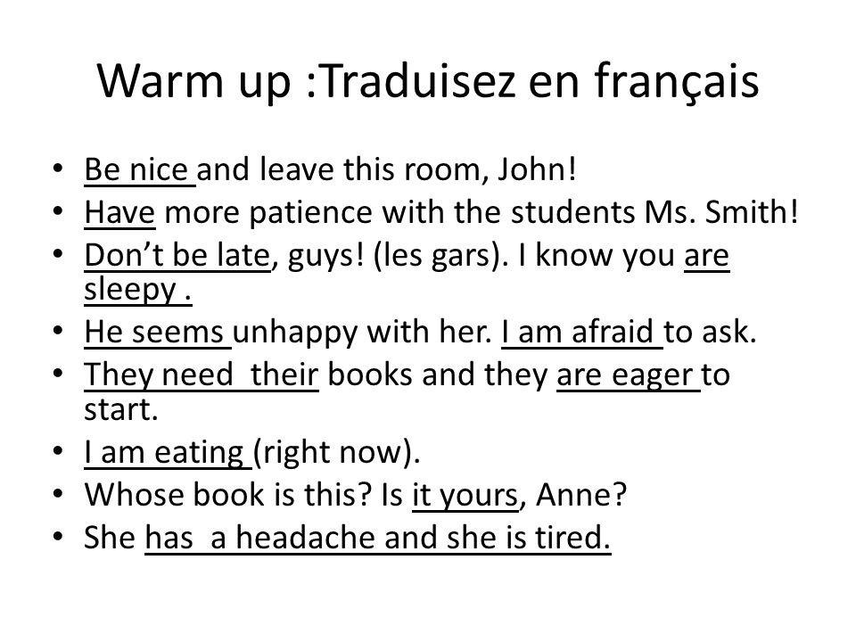 Warm up :Traduisez en français