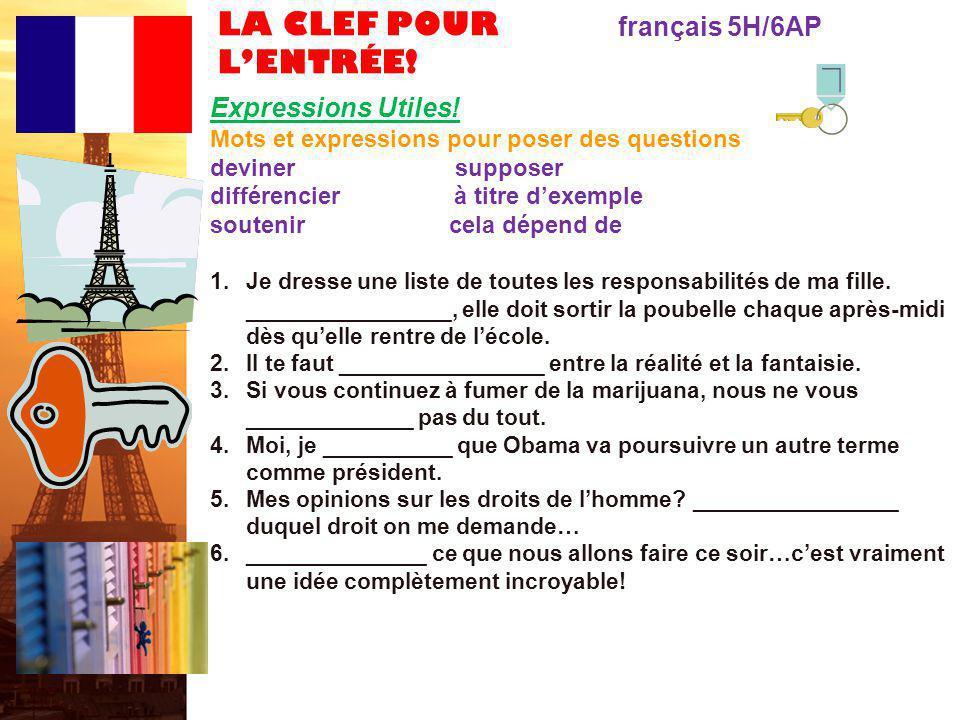 LA CLEF POUR L'ENTRÉE! français 5H/6AP Expressions Utiles!