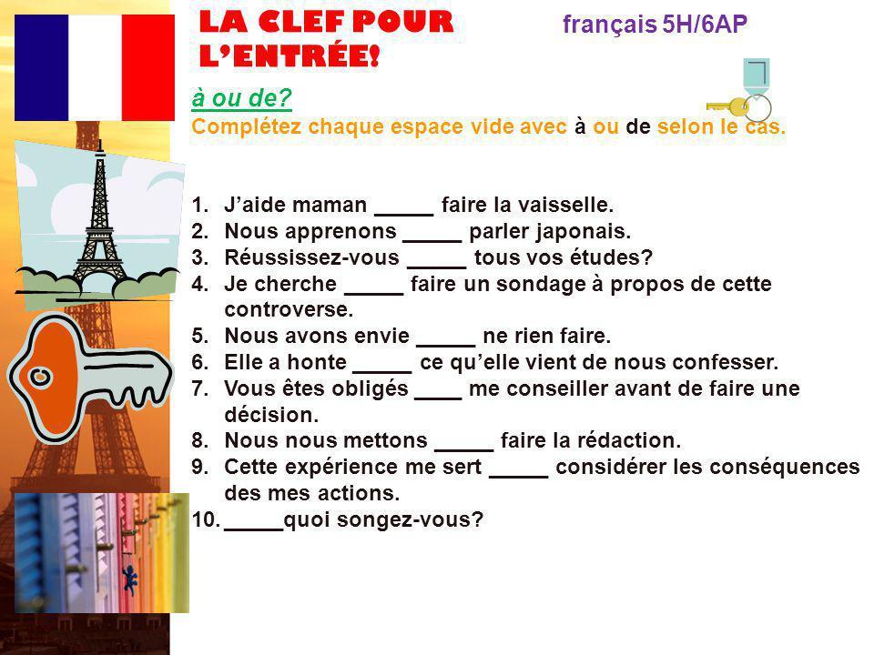 LA CLEF POUR L'ENTRÉE! français 5H/6AP à ou de
