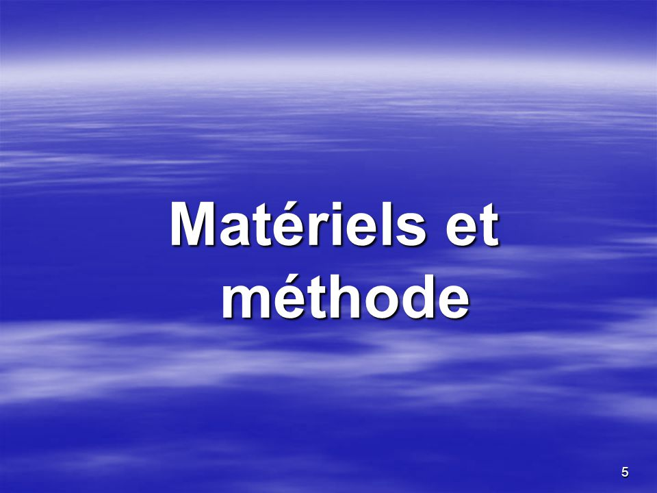 Matériels et méthode