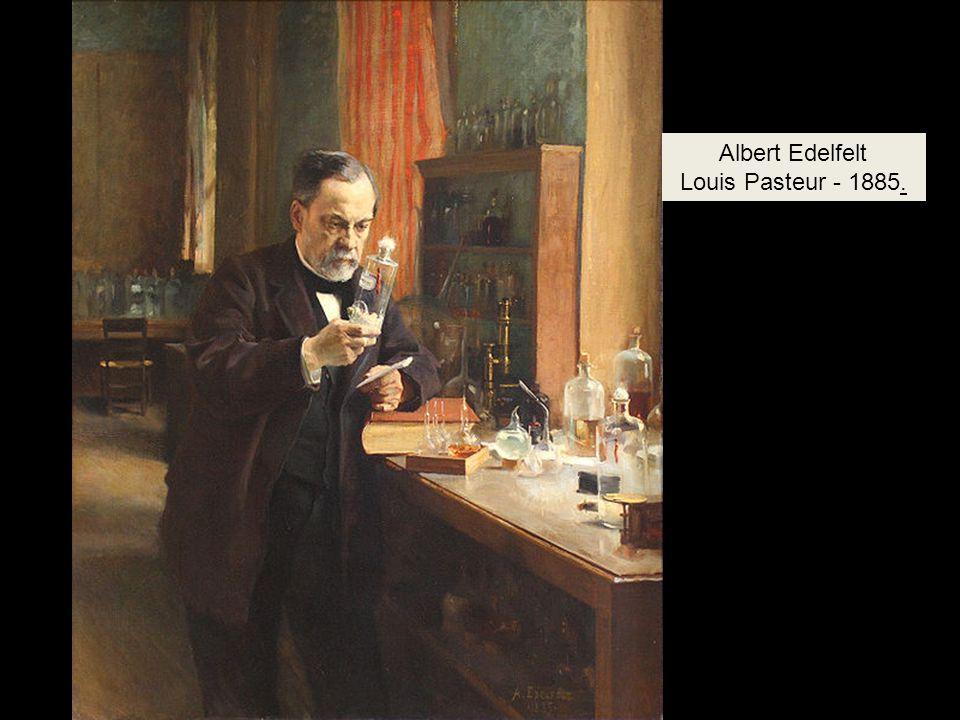 Albert Edelfelt Louis Pasteur - 1885.