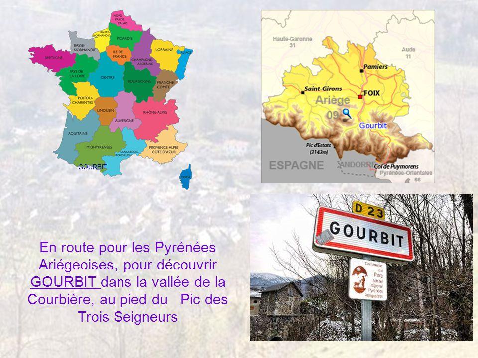 GOURBIT En route pour les Pyrénées Ariégeoises, pour découvrir GOURBIT dans la vallée de la Courbière, au pied du Pic des Trois Seigneurs.