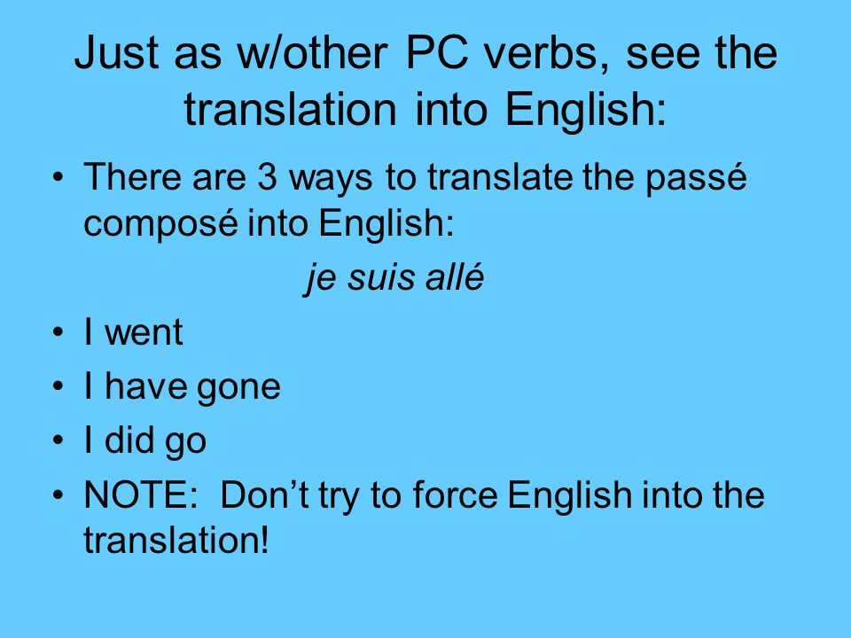 Just as w/other PC verbs, see the translation into English: