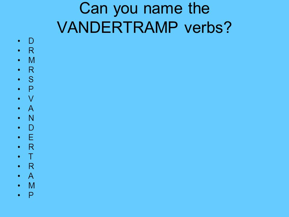 Can you name the VANDERTRAMP verbs